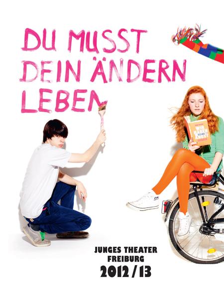 »Du musst dein Ändern leben« – Junges Theater Freiburg 2012/13
